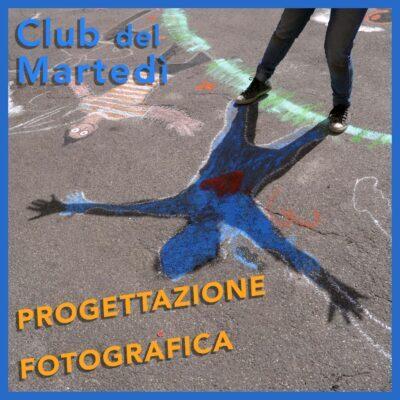 PROGETTAZIONE FOTOGRAFICA – Club del Martedì