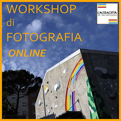 WORKSHOP ONLINE DI FOTOGRAFIA